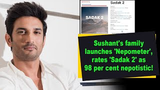 Sushant's family launches 'Nepometer', rates 'Sadak 2' as 98 per cent nepotistic! - BOLLYWOODCOUNTRY