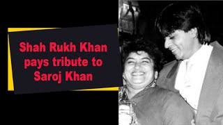 Shah Rukh Khan pays tribute to Saroj Khan - BOLLYWOODCOUNTRY