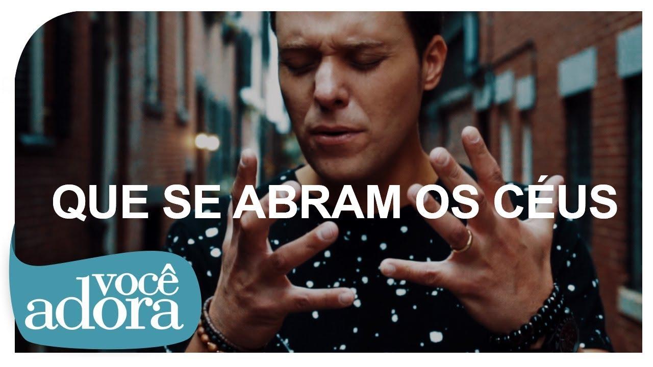 Que Se Abram Os Céus - André Valadão