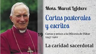 19 La caridad sacerdotal | Cartas pastorales y escritos de Mons. Lefebvre