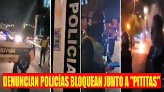 Bolivia Denuncian Policías utilizan sus vehículos para bloquear calles junto a denominados