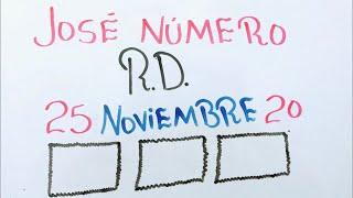 NÚMEROS PARA HOY 25 DE NOVIEMBRE DE 2020 / JOSÉ NÚMERO RD