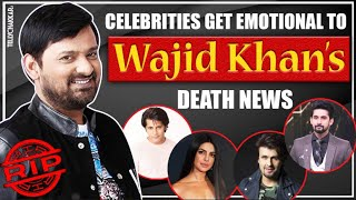 RIP Wajid Khan | Ravi Dubey, Priyanka Chopra Sonu Nigam, and celebrities in other in shock | - TELLYCHAKKAR