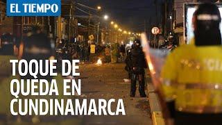 Ordenan toque de queda general y ley seca en Cundinamarca