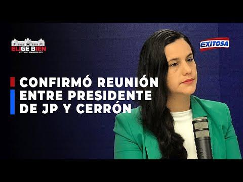 Presidente de JP se reunió con Cerrón antes de acuerdo entre Verónika Mendoza y Pedro Castillo