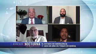 Edición Nocturna: Estado de emergencia y casi un año de toque de queda  3/3
