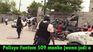 Polisye Fantom 509 yo pran lari yon lot fwa, yo lage Bri ak swat nan deye yo, lobey manke pete