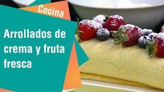Arrollados de crema y fruta fresca | Cocina