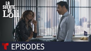 La Suerte de Loli | Episode 96 | Telemundo English