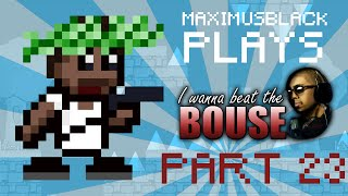 I Wanna Beat The Bouse Playthrough Part 23 - I HATE DRUMS
