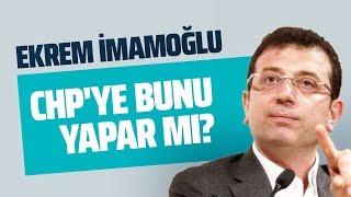 EKREM İMAMOĞLU CHP'YE BUNU YAPAR MI?  ( Perde Arkası -Hadi Özışık & Süleyman Özışık