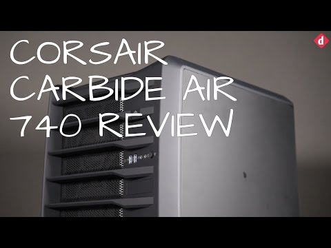 Corsair Carbide Air 740 Case Review | Digit.in