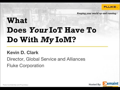 Best Practices Webinar: What Does Your IoT have to Do with My IoM Internet of Maintenance?
