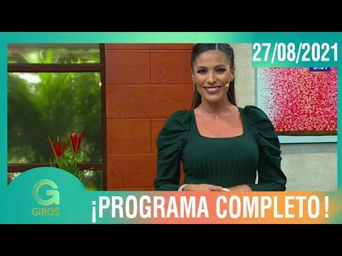 Giros: Programa del 27 de agosto del 2021