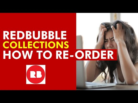 Redbubble: How To Change The Collection Order