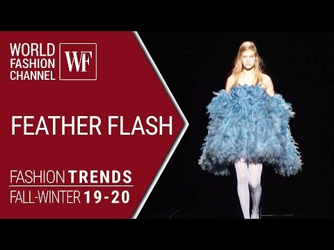 FEATHER FLASH FASHION TRENDS FALL-WINTER 19-20