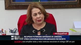 Recuperar patrimonio dependerá de condenas; otros cuestionan selección abogados por decreto
