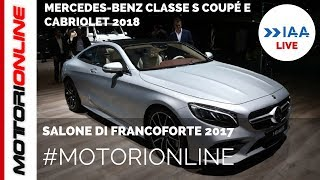 Mercedes Classe S Coupé e Cabriolet 2018 | LIVE al Salone di Francoforte 2017