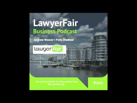 Our 100th podcast & some awards from the previous 99... :LawyerFair Podcast #100