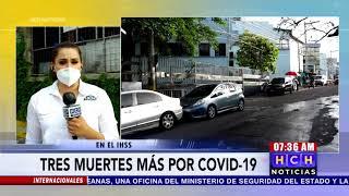 Confirman 3 fallecimientos por #Covid19 en el #IHSS #TGU