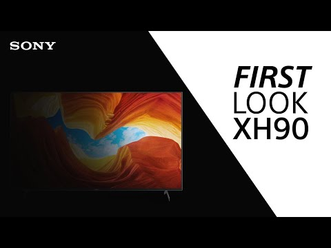 FIRST LOOK: Sony XH90 TV