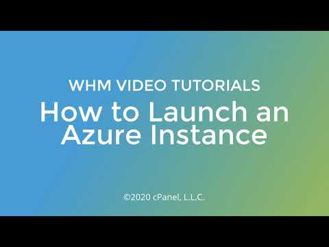 WHM Tutorials - How to Launch a Microsoft Azure Instance