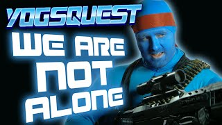 YogsQuest 2 - Episode 4 - We're Not Alone