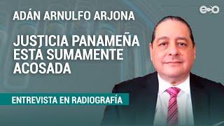 Adán Arnulfo Arjona: Cambio constitucional debería fortalecer independencia judicial | RadioGrafía