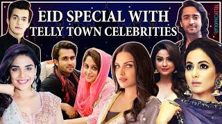 Moshin, Hina, Shaheer, and others celebrate EID | Eid special with celebrities | TellyChakkar - TELLYCHAKKAR