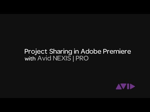 Project Sharing in Adobe Premiere with Avid NEXIS | PRO