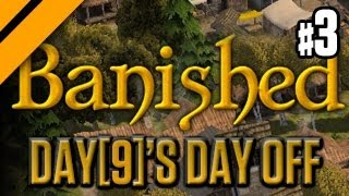 Day[9]'s Day Off - Banished P3