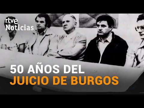 PROCESO DE BURGOS: el juicio contra ETA que puso en jaque al FRANQUISMO | RTVE Noticias
