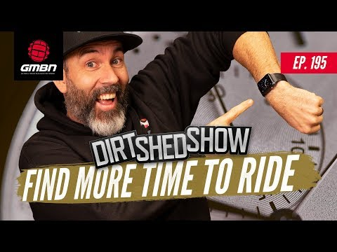 Find More Time To Ride | Dirt Shed Show Ep. 195