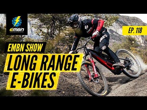 Long Range E Bikes | The EMBN Show Ep: 118