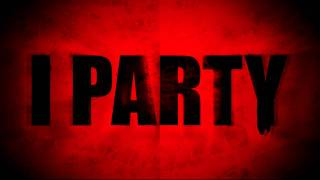 The Far*East Movement - I Party f. IZ and DB Tonik (OFFICIAL MUS
