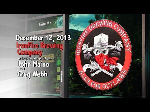 December 12 : IronFire Brewing Company : on location with John Maino & Greg Webb