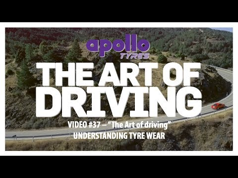 The Art Of Driving - Video#37 | Understanding Tyre Wear - 1 | Presented By Apollo Tyres