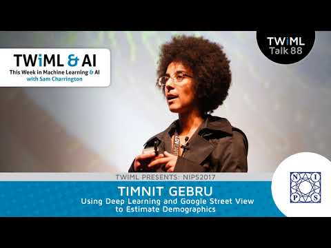 Timnit Gebru Interview - Using Deep Learning and Google Street View to Estimate Demographics