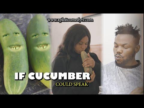 IF CUCUMBER  COULD SPEAK 😂😂 (Xploit Comedy)