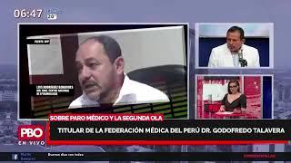 PBO PHILLIP BUTTERS - Godofredo Talavera sobre PARO MÉDICO QUE NO SACAN EN LOS MEDIOS Y SEGUNDA OLA