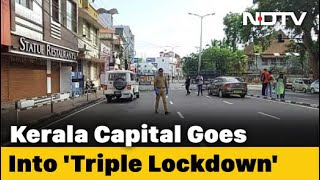 "COVID-19 News: ""Triple Lockdown"" In Thiruvananthapuram From Today For A Week - NDTV"