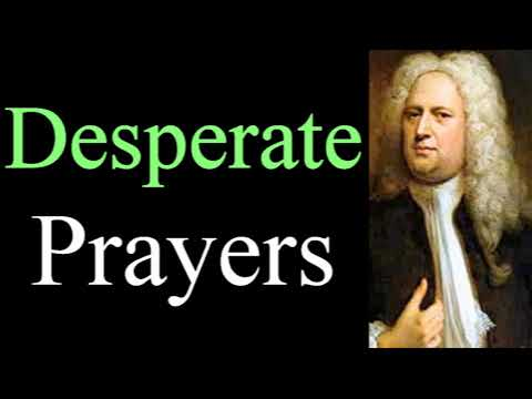 Desperate Prayers of the Awakened Sinner - Puritan Philip Doddridge