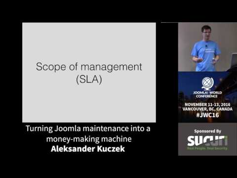 JWC 2016 - Turning Joomla Maintenance Into A Money-Making Machine - Aleksander Kuczek