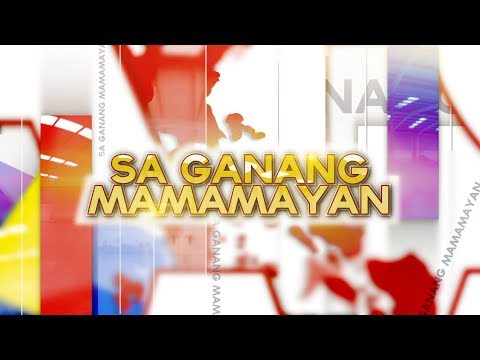 Watch: Sa Ganang Mamamayan - January 9, 2019