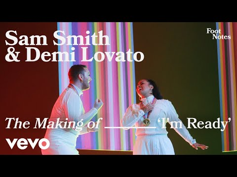Sam Smith, Demi Lovato - The Making Of I'm Ready | Vevo Footnotes