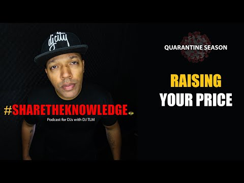 Raising your price for certain DJ gigs - Share The Knowledge podcast clips