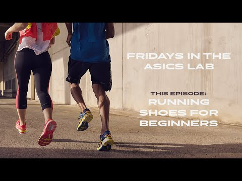 Fridays in the ASICS Lab | Episode 3: Running Shoes for Beginners