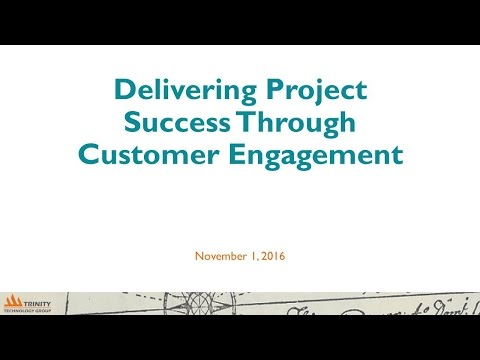 PD2016 S12: Delivering Project Success Through Customer Engagement - Trinity