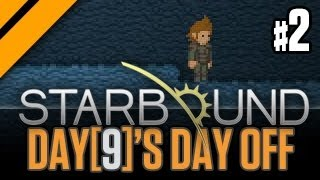 Day[9]'s Day Off - StarBound P2