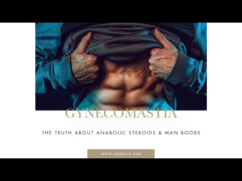 The Truth About Anabolic Steroids & Man Boobs